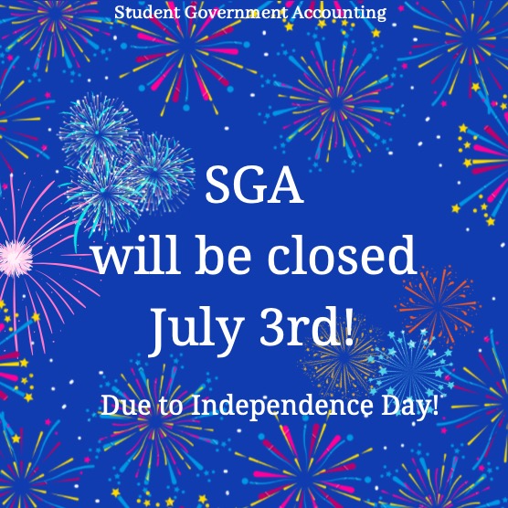 Student Government Accounting will be closed July 3rd due to Independence Day